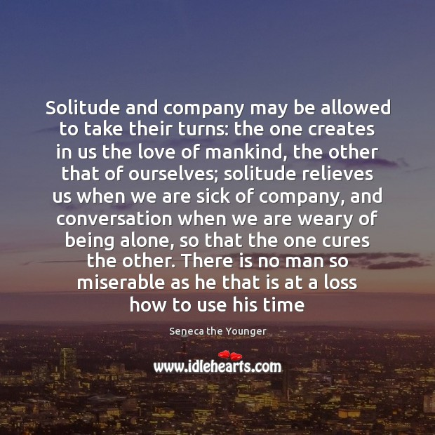 Solitude and company may be allowed to take their turns: the one Image