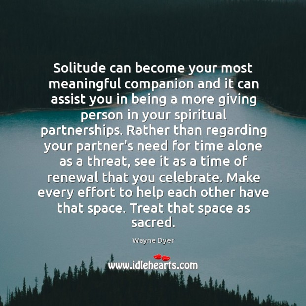 Solitude can become your most meaningful companion and it can assist you Image