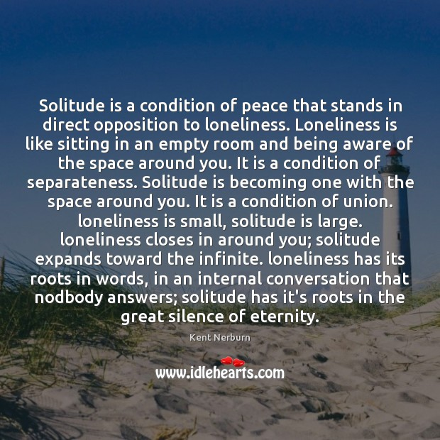 Solitude is a condition of peace that stands in direct opposition to Loneliness Quotes Image