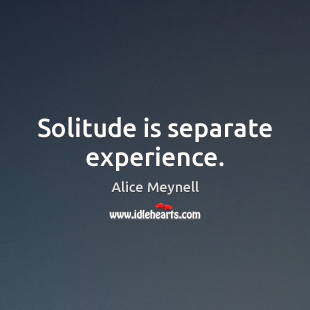 Image, Solitude is separate experience.