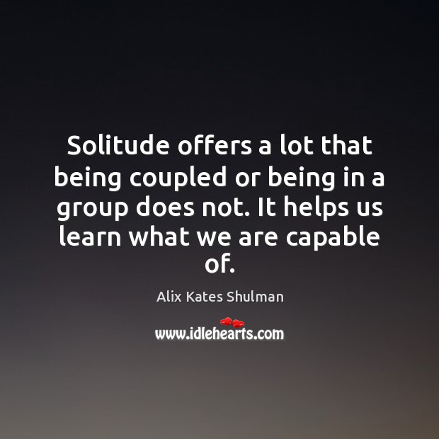 Image, Solitude offers a lot that being coupled or being in a group