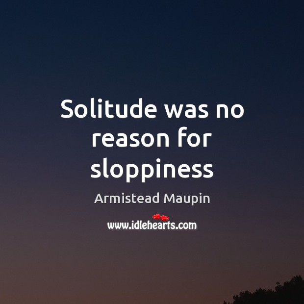 Image, Solitude was no reason for sloppiness