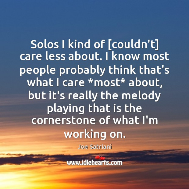 Solos I kind of [couldn't] care less about. I know most people Image