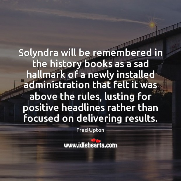 Solyndra will be remembered in the history books as a sad hallmark Image