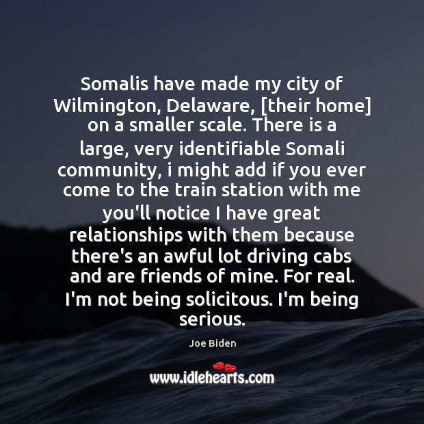 Somalis have made my city of Wilmington, Delaware, [their home] on a Joe Biden Picture Quote
