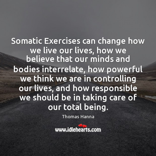 Somatic Exercises can change how we live our lives, how we believe Image