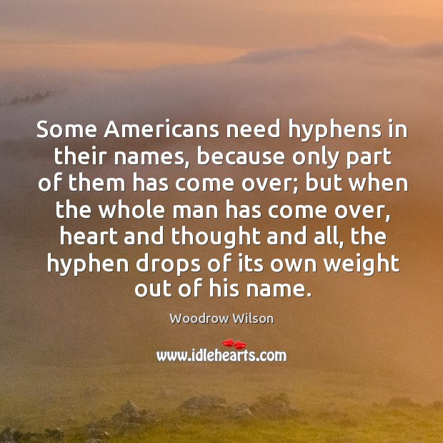 Some Americans need hyphens in their names, because only part of them Image