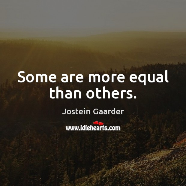Some are more equal than others. Image