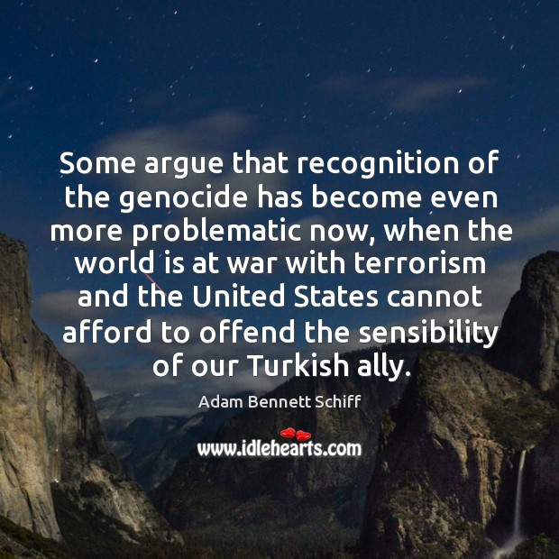 Image, Some argue that recognition of the genocide has become even more problematic now