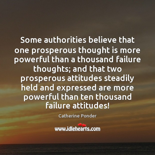 Some authorities believe that one prosperous thought is more powerful than a Image