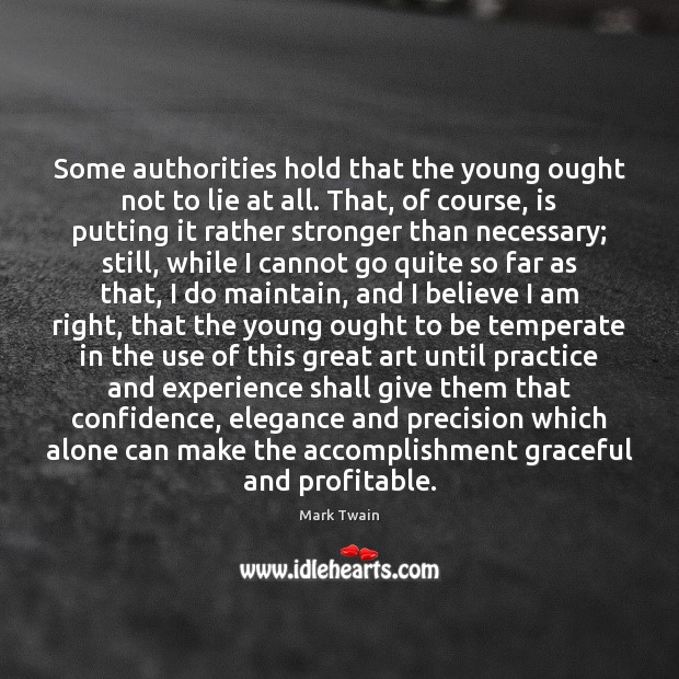 Some authorities hold that the young ought not to lie at all. Image