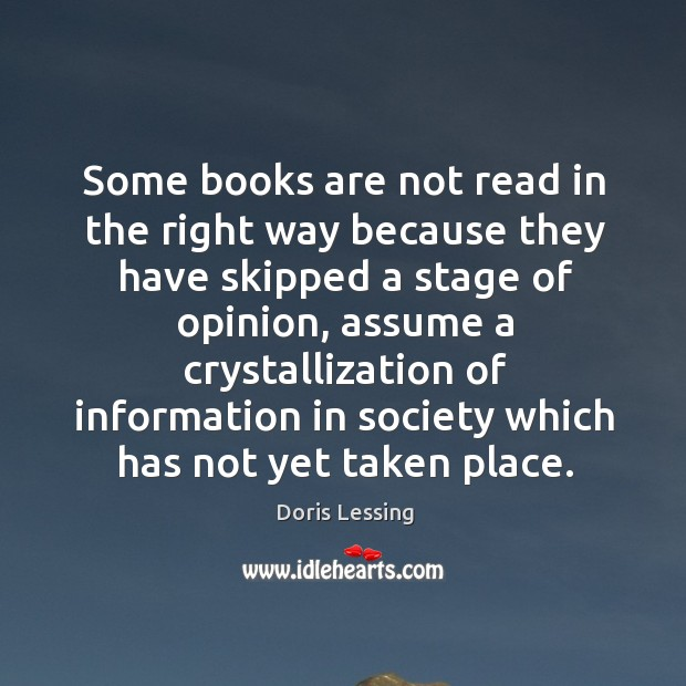 Some books are not read in the right way because they have Doris Lessing Picture Quote