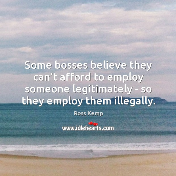 Image, Some bosses believe they can't afford to employ someone legitimately – so