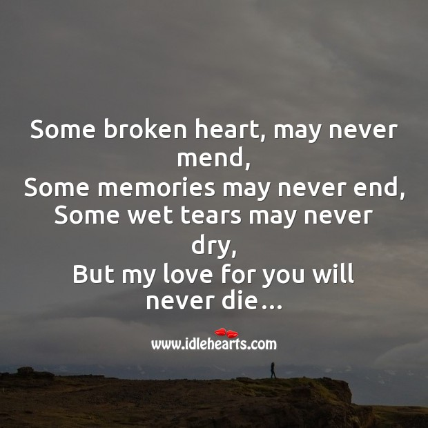 Some broken heart, may never mend Broken Heart Messages Image
