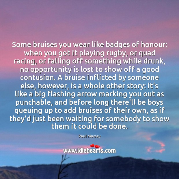 Image, Some bruises you wear like badges of honour: when you got it