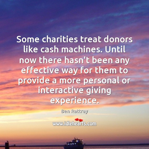 Image, Some charities treat donors like cash machines. Until now there hasn't been