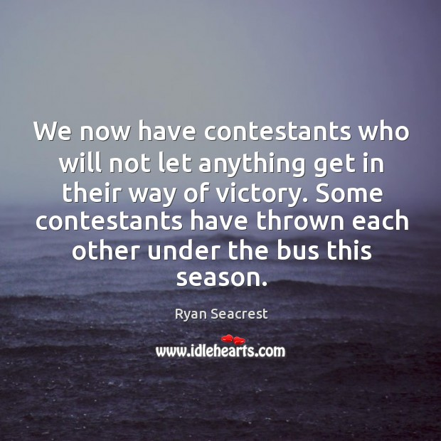 Some contestants have thrown each other under the bus this season. Image