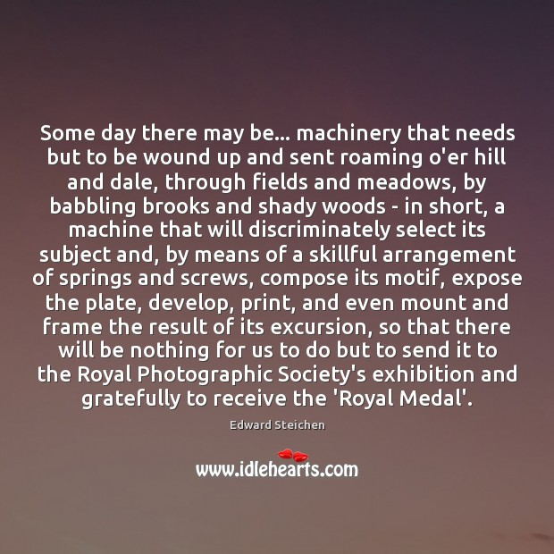 Some day there may be… machinery that needs but to be wound Image