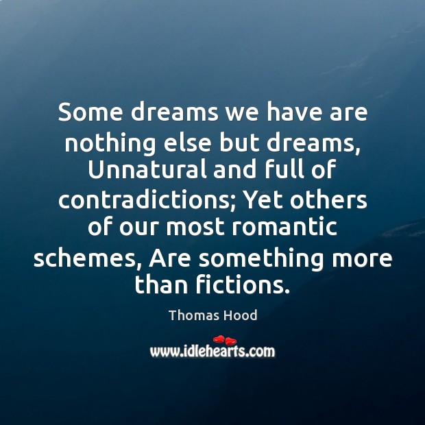 Some dreams we have are nothing else but dreams, Unnatural and full Thomas Hood Picture Quote