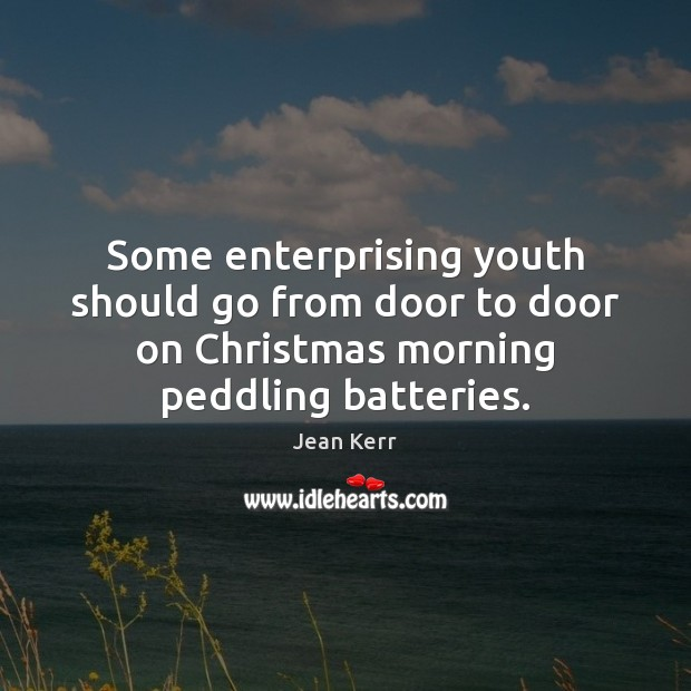 Image, Some enterprising youth should go from door to door on Christmas morning