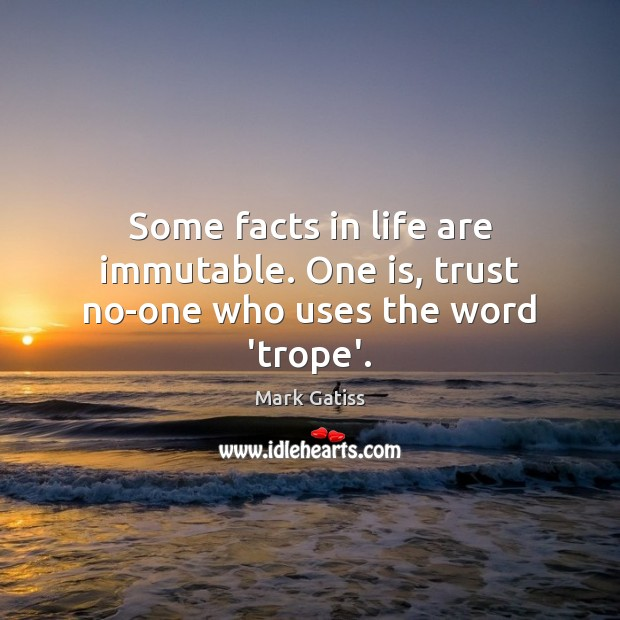 Image, Some facts in life are immutable. One is, trust no-one who uses the word 'trope'.