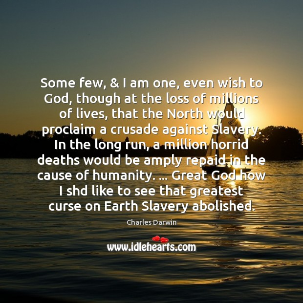 Some few, & I am one, even wish to God, though at the Image