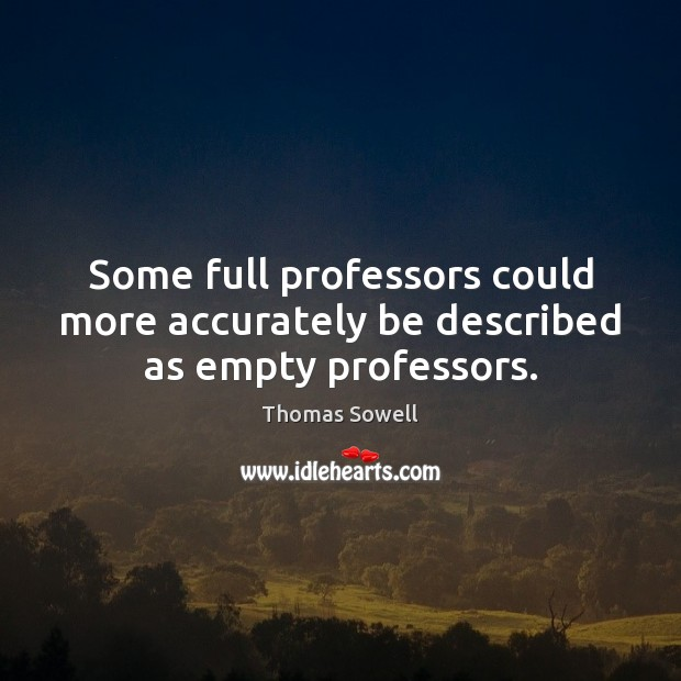 Image, Some full professors could more accurately be described as empty professors.