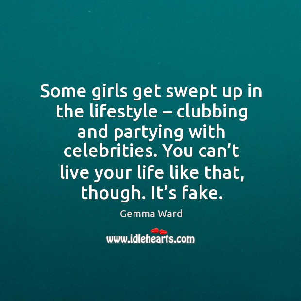 Some girls get swept up in the lifestyle – clubbing and partying with celebrities. Image