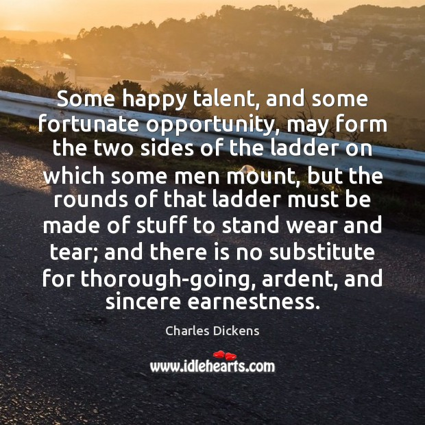 Image about Some happy talent, and some fortunate opportunity, may form the two sides
