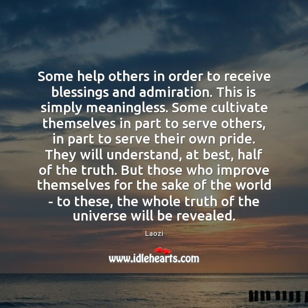 Image, Some help others in order to receive blessings and admiration. This is