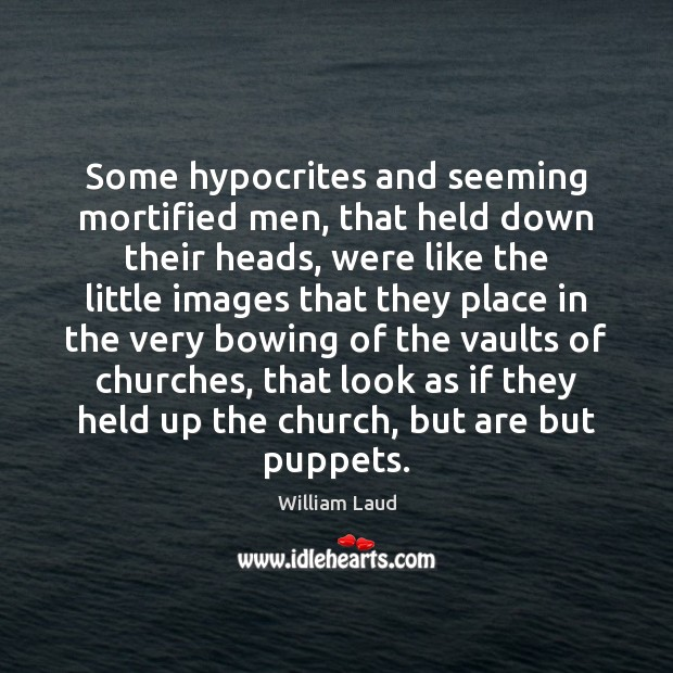 Image, Some hypocrites and seeming mortified men, that held down their heads, were