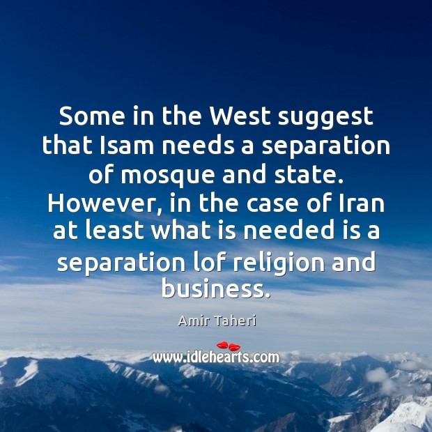 Image, Some in the West suggest that Isam needs a separation of mosque