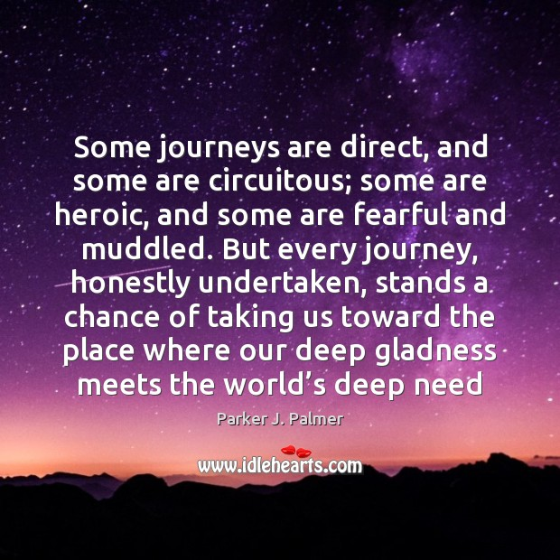 Some journeys are direct, and some are circuitous; some are heroic, and Image