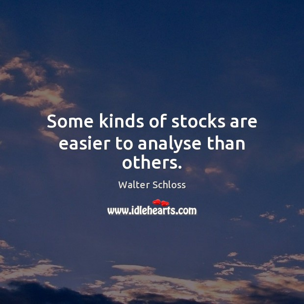Image, Some kinds of stocks are easier to analyse than others.