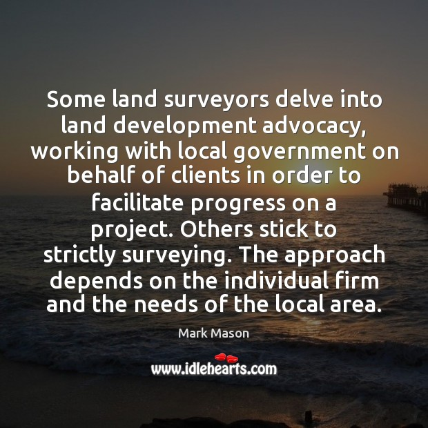 Image, Some land surveyors delve into land development advocacy, working with local government