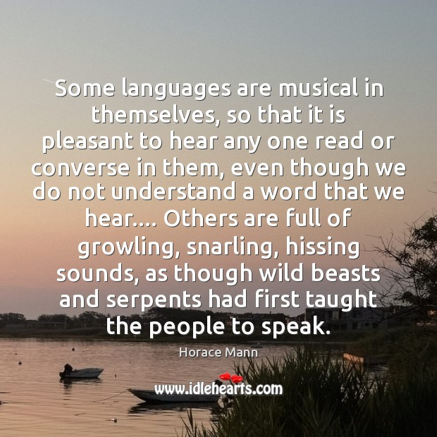 Some languages are musical in themselves, so that it is pleasant to Image