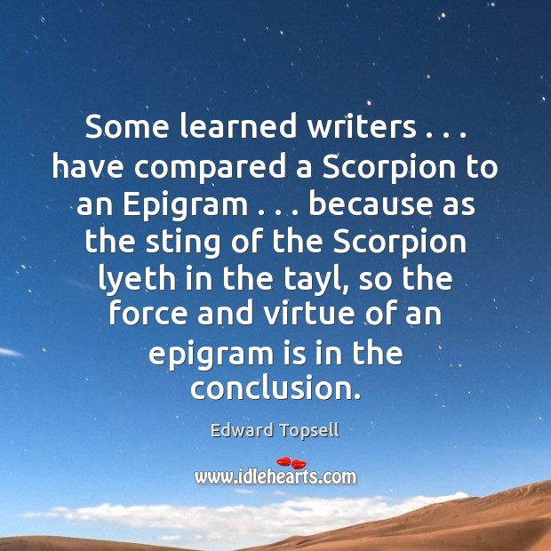 Some learned writers . . . have compared a Scorpion to an Epigram . . . because as Image