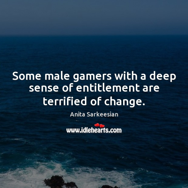 Image, Some male gamers with a deep sense of entitlement are terrified of change.