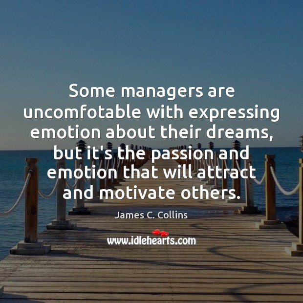 Some managers are uncomfotable with expressing emotion about their dreams, but it's Image