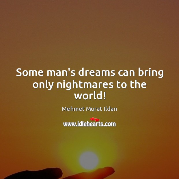 Image, Some man's dreams can bring only nightmares to the world!