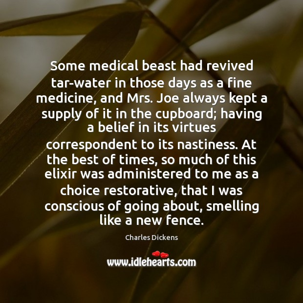 Some medical beast had revived tar-water in those days as a fine Charles Dickens Picture Quote