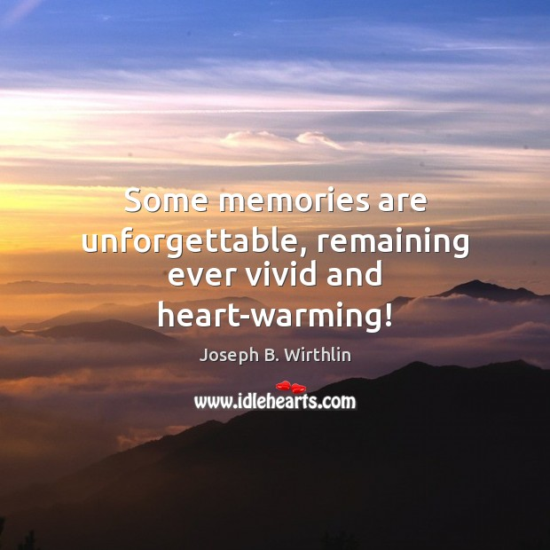 Some memories are unforgettable, remaining ever vivid and heart-warming! Image