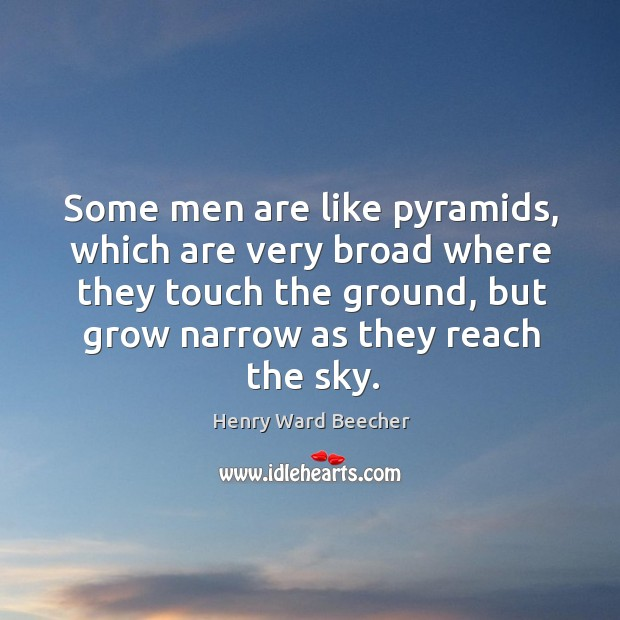 Image about Some men are like pyramids, which are very broad where they touch