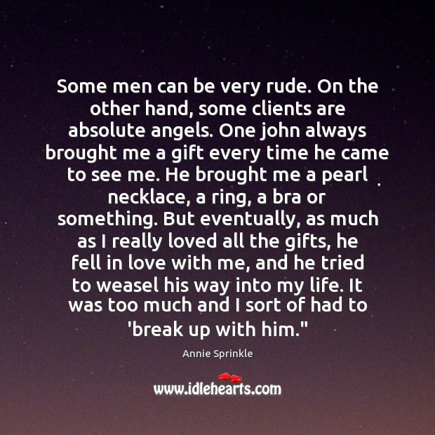 Some men can be very rude. On the other hand, some clients Break Up Quotes Image