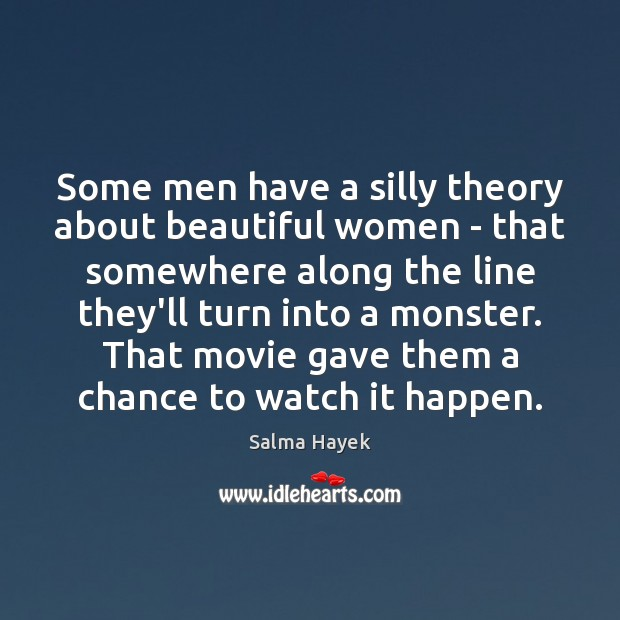 Image, Some men have a silly theory about beautiful women – that somewhere