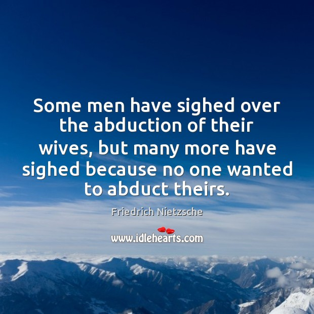 Image, Some men have sighed over the abduction of their wives, but many