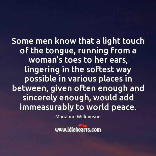 Image, Some men know that a light touch of the tongue, running from