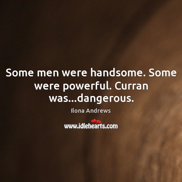 Image, Some men were handsome. Some were powerful. Curran was…dangerous.