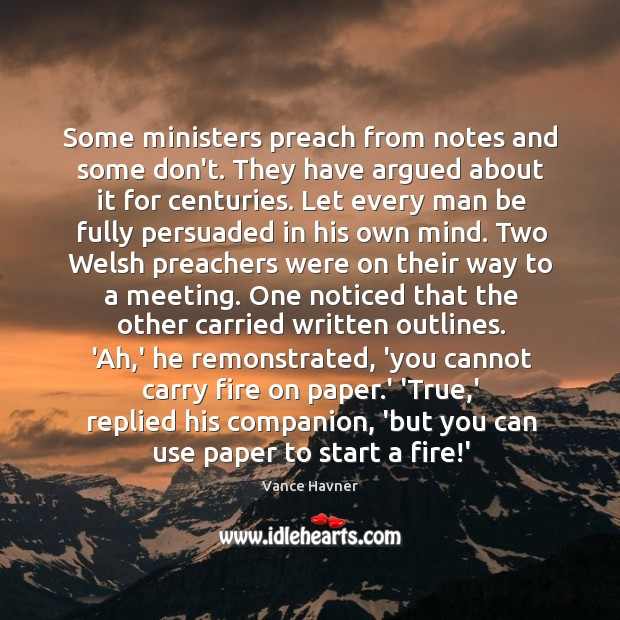 Some ministers preach from notes and some don't. They have argued about Image