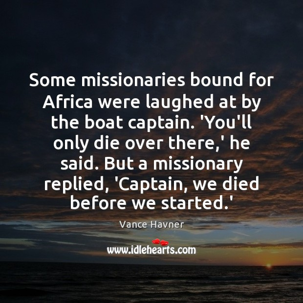Some missionaries bound for Africa were laughed at by the boat captain. Image